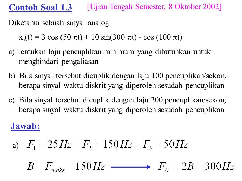 Contoh Soal 1.3 Jawab: [Ujian Tengah Semester, 8 Oktober 2002]